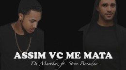 Du Marthaz - Assim Você Me Mata (feat. Steve Brandao)