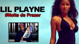 Lil Playne - Noite de Prazer (feat. Nunaus Lc)