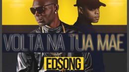 Edsong & Eddy Flow - Volta Na Tua Mãe