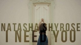 Natasha Shyrose - I Need You