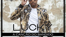 Lucky - A Canção do Bandido