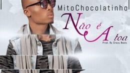 Mito Chocolatinho - Não é à Toa