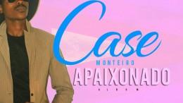 Case Monteiro - Apaixonado