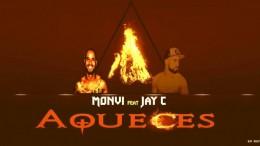 Monvi - Aqueces (feat. Jay C)
