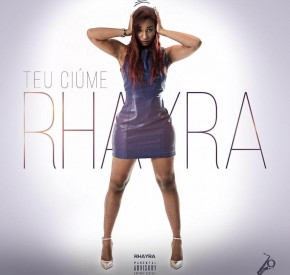 Rhayra - Teu Ciúme