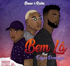 Bruno&Robin - Bem Lá (feat Edgar Domingos)