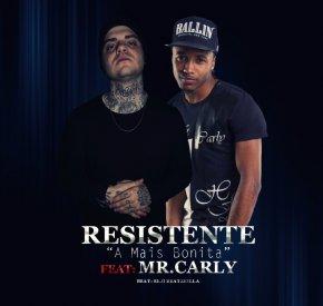 Resistente & Mr. Carly