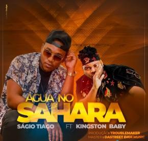Ságio Tiago - Água no Sahara (feat. Kiingston Baby)