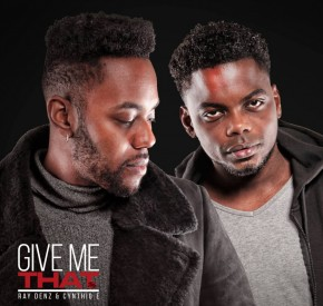 Ray Denz & Cynthio E. - Give Me That