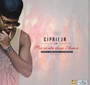 Ciprii Jr - Por Conta Desse Amor
