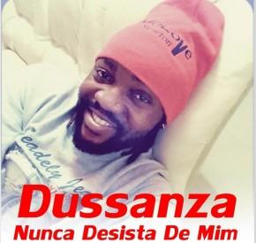 Dussanza - Nunca Desista de Mim