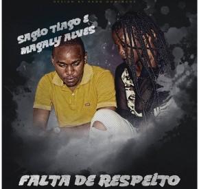 Ságio Tiago & Magaly Alves - Falta de Respeito