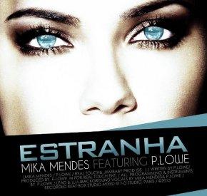 Mika Mendes - Estranha (feat. P. Lowe)
