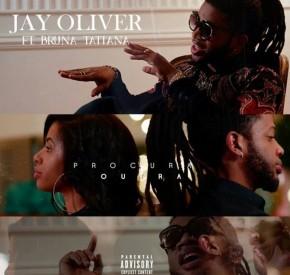 Jay Oliver - Procura Outra (feat. Bruna Tatiana)