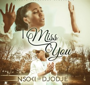 Nsoki - I Miss You (feat. Djodje)