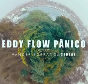 Eddy Flow - Pânico (feat. Vander Soprano & Sidjay)