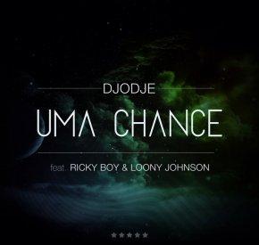 Djodje - Uma Chance (feat. Ricky Boy & Loony Johnson)