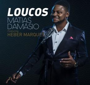Matias Damásio - Loucos (feat. Héber Marques)