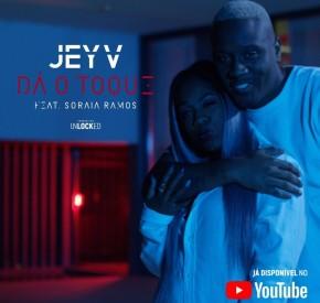 Jey V - Dá o Toque (feat. Soraia Ramos