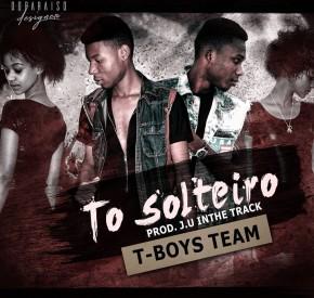 T-Boys Team - To Solteiro