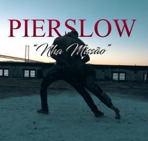 PierSlow - Nha Missão