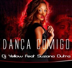 DJ Yellow - Dança Comigo ( feat. Suzana Dutra)