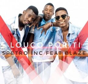 Spetro Inc - Louco Por Ti (feat. Blaze)
