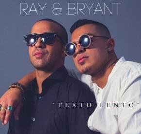 Ray & Bryant - Texto Lento