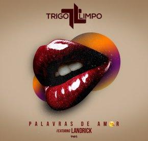 Trigo Limpo - Palavras de Amor (feat. Landrick)