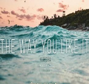 Kaysha - The Way You Like It