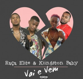 Raça Elite - Vai e Vem (feat. Kiingston Baby)