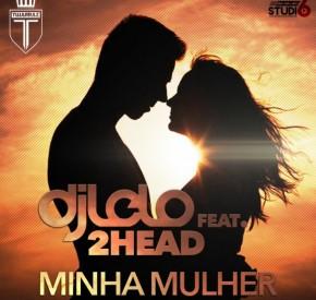 DJ Lelo - Minha Mulher (feat. 2 Head)