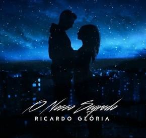Ricardo Glória - O Nosso Segredo