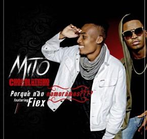 Mito Chocolatinho - Porquê Não Namoramos? (feat. FiEx)