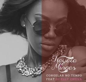 Nayara Mingas - Congelar o Tempo (feat. DJ Elly Chuva)