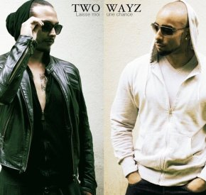 Two Wayz - Laisse Moi Une Chance