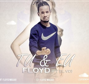 Floyd - Tu & Eu (feat. El-Vd)