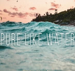 Kaysha - Pure Like Water