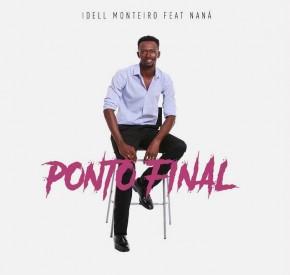 Idell Monteiro - Ponto Final (feat. Naná)