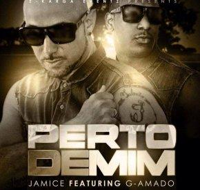 Jamice - Perto de Mim (feat. G-Amado)