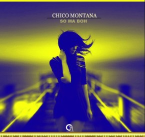 Chico Montana - So Ma Boh