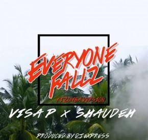 Visa P & Shaudeh - Everyone Fallz