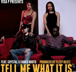 Visa P - Tell Me What It Is (feat. Crystal & Chuku Brutu)