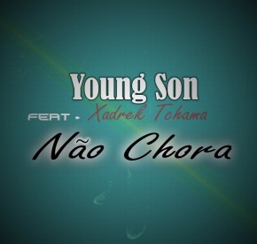 Young Son - Não Chora (feat. Xadrek Tchama)