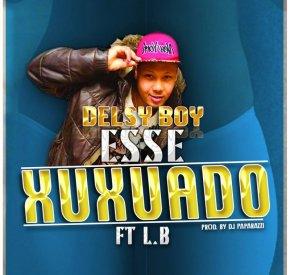 Delsy Boy - Esse Xuxuado (feat. LB)