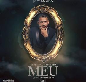 JP da Maika - Espelho, Espelho Meu (feat. Eva Rapdiva & Vui Vui)