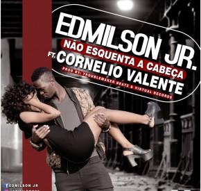 Edmilson Jr. - Não Esquenta a Cabeça (feat. Cornelio Valente)