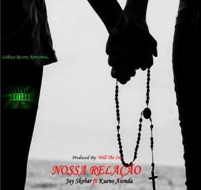 Jay Skobar - Nossa Relação (feat. Kueno Aionda)