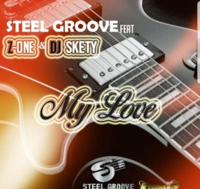 Steel Groove - My Love (feat. Z-One & DJ Skety)