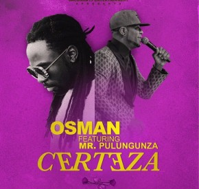 Osman - Certeza (feat. Mr. Pulungunza)